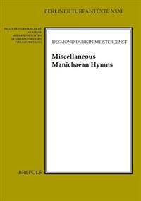 Miscellaneous Manichaean Hymns: Middle Persian and Parthian Hymns in the Turfan Collection