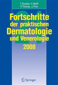 Fortschritte Der Praktischen Dermatologie Und Venerologie: Vorträge Und Dia-Klinik(r) Der 21. Fortbildungswoche 2008. Fortbildungswoche Für Praktische