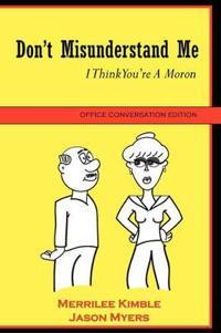Don't Misunderstand Me