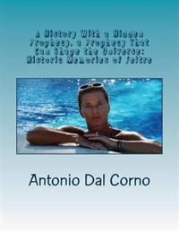 A History with a Hidden Prophecy, a Prophecy That Can Shape the Universe: Historic Memories of Feltre