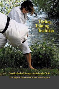 Tävling, träning, tradition : svenska Budo & kampsportsförbundet 50 år