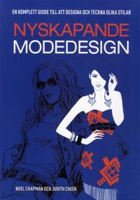 Nyskapande modedesign : en komplett guide till att designa och tekna olika stilar