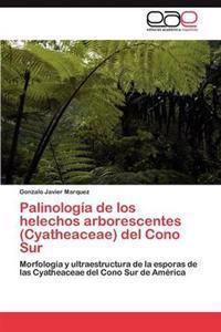 Palinologia de Los Helechos Arborescentes (Cyatheaceae) del Cono Sur