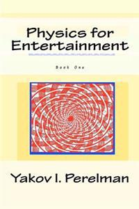 Physics for Entertainment: Book One