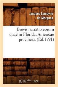 Brevis Narratio Eorum Quae in Florida, Americae Provincia, (�d.1591)