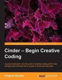 Cinder - Begin Creative Coding