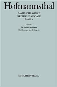 Dramen III. Die Hochzeit der Sobeide / Der Abenteurer und die Sängerin