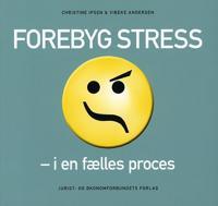Forebyg stress i en fælles proces