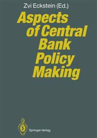 Aspects of Central Bank Policy Making