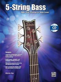 5-String Bass: Take Your Playing to New Lows [With CD]