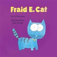 Fraid E. Cat