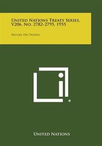 United Nations Treaty Series, V206, No. 2782-2795, 1955: Recueil Des Traites