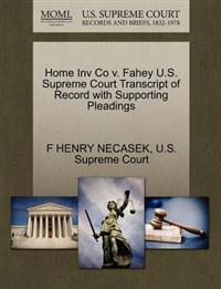 Home Inv Co V. Fahey U.S. Supreme Court Transcript of Record with Supporting Pleadings