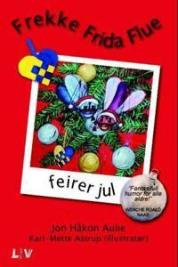 Frekke Frida Flue feirer jul - Jon Håkon Aulie | Inprintwriters.org