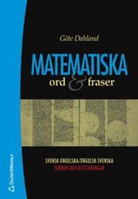 Matematiska ord & fraser - Svensk-engelska/engelsk-svenska termer och beteckningar