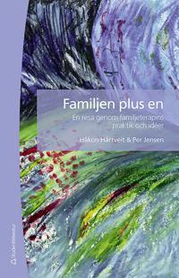 Familjen plus en : en resa genom familjeterapins praktik och idéer