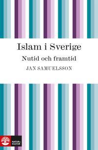 Islam i Sverige. Nutid och framtid