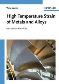 High Temperature Strain of Metals and Alloys: Physical Fundamentals