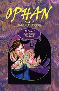 Ophan, Dark Puppets: Book 2