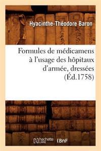 Formules de Medicamens A L'Usage Des Hopitaux D'Armee, Dressees (Ed.1758)
