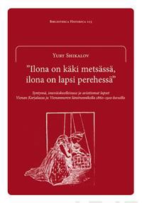 """""""Ilona on käki metsässä, ilona on lapsi perheessä"""""""