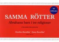 Samma rötter : Abrahams barn i tre religioner : lärarhandledning