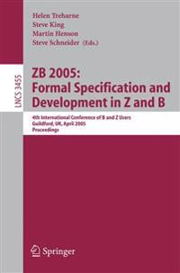 ZB 2005: Formal Specification and Development in Z and B