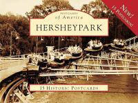 Hersheypark: 15 Historic Postcards