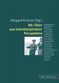 NS-Taeter Aus Interdisziplinaerer Perspektive