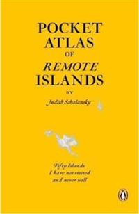 Pocket atlas of remote islands - fifty islands i have not visited and never
