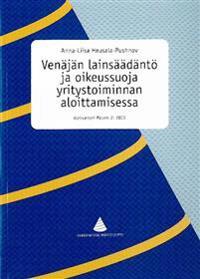 Venäjän lainsäädäntö ja oikeussuoja yritystoiminnan aloittamisessa