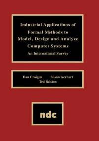 Industrial Applications of Formal Methods to Model, Design and Analyze Computer Systems