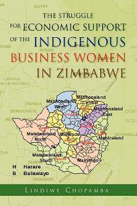 The Struggle for Economic Support of the Indiginous Business Women in Zimbabwe