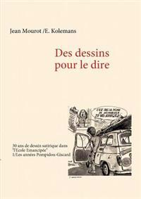 """Des Dessins Pour Le Dire -1/Les Ann Es Pompidou-Giscard - 30 ANS de Dessin Satirique Dans """"L'ecole Emancip E"""""""