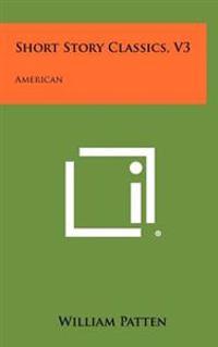 Short Story Classics, V3: American