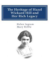 The Heritage of Hazel Wickard Hill and Her Rich Legacy