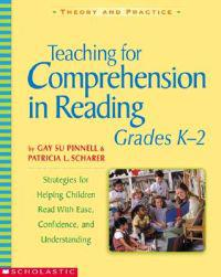 Teaching for Comprehension in Reading, Grades K-2: Strategies for Helping Children Read with Ease, Confidence, and Understanding