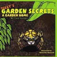 Tilly's Garden Secrets: A Garden Home
