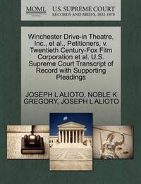 Winchester Drive-In Theatre, Inc., et al., Petitioners, V. Twentieth Century-Fox Film Corporation et al. U.S. Supreme Court Transcript of Record with Supporting Pleadings
