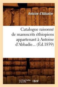 Catalogue Raisonne de Manuscrits Ethiopiens Appartenant a Antoine D'Abbadie (Ed.1859)