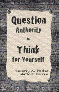 Question Authority to Think for Yourself