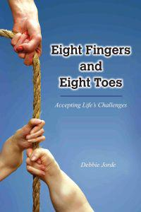 Eight Fingers and Eight Toes: Accepting Life's Challenges