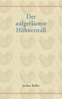 Der Aufger Umte H Hnerstall