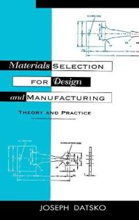 Materials Selection for Design and Manufacturing