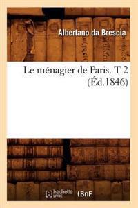 Le ménagier de Paris. T 1 (Éd.1846) - Albertano da Brescia