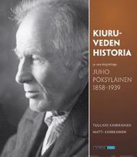Kiuruveden historia ja sen kirjoittaja Juho Pöksyläinen 1858-1939