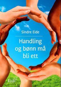 Handling og bønn må bli ett - Sindre Eide | Inprintwriters.org
