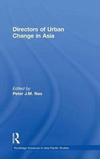 Directors Of Urban Change In Asia