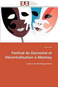 Festival Du Danxom� Et D�centralisation � Abomey