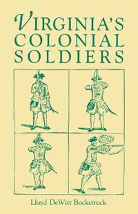 Virginias Colonial Soldiers